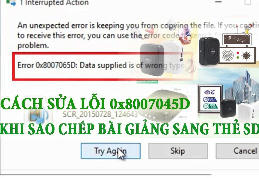 Làm thế nào để Fix lỗi 0x8007045D thẻ SD khi sao chép bài giảng