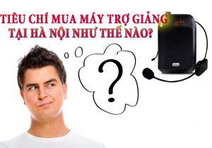 tieu-chi-mua-may-tro-giang-tai-ha-noi
