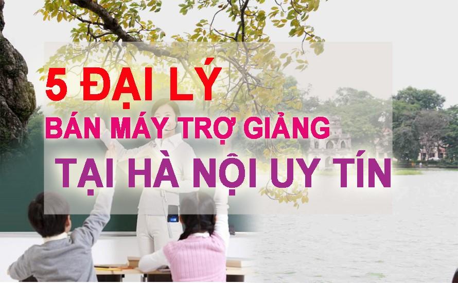 5 địa chỉ đại lý bán máy trợ giảng uy tín tại Hà Nội nên mua