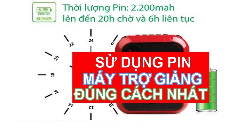 Cách sử dụng PIN máy trợ giảng đúng cách nhất