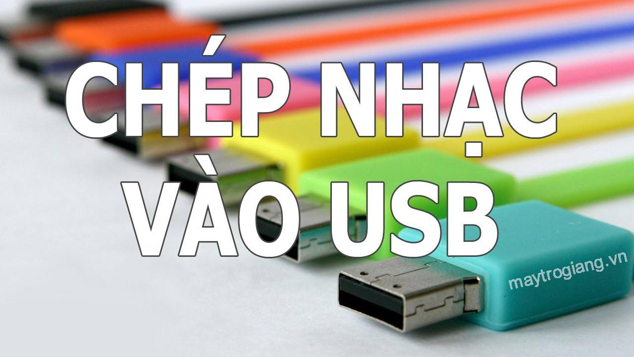 Hướng dẫn Copy nhạc vào USB máy trợ giảng