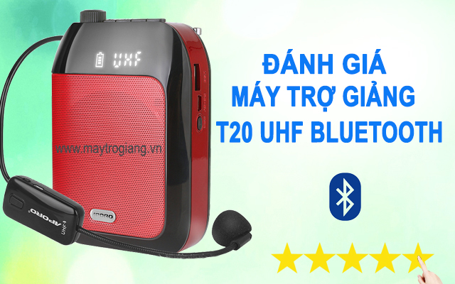 danh-gia-chat-luong-may-tro-giang-t20-uhf-new-2019