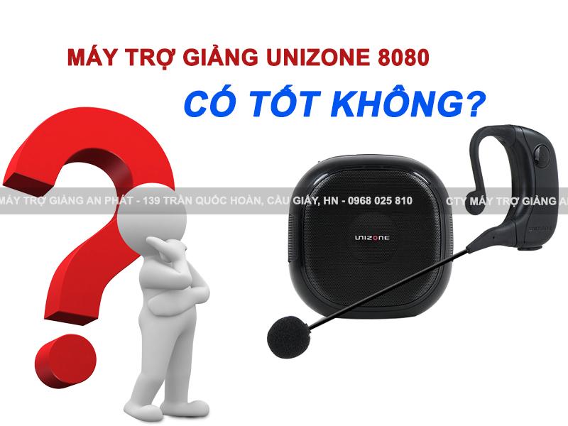 may-tro-giang-UNIZONE-8080-co-tot-khong