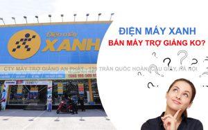 dien-may-xanh-co-ban-may-tro-giang-khong