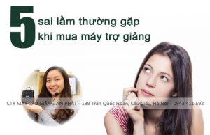sai-lam-khi-mua-may-tro-giang-giao-vien-thuong-gap