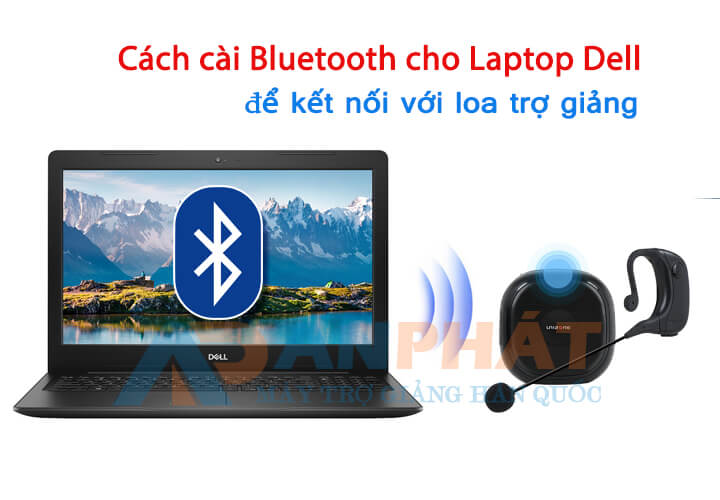 cach-cai-bluetooth-cho-laptop-dell-ket-noi-voi-loa-tro-giang