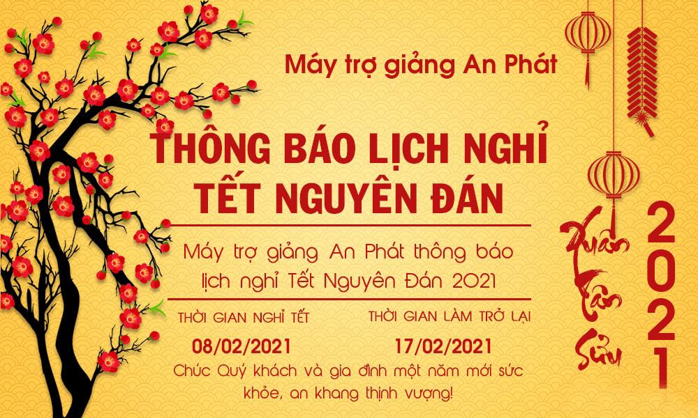 Lịch nghỉ Tết Nguyên Đán Tân Sửu 2021 - Máy trợ giảng An Phát