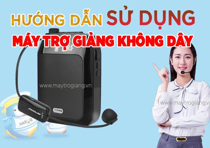 huong-dan-su-dung-may-tro-giang-khong-day-t20
