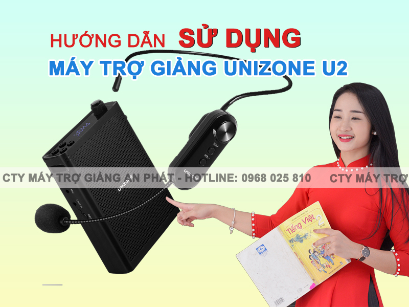 huong-dan-su-dung-may-tro-giang-unizone-u2