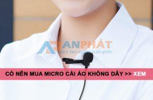 nen-mua-micro-khong-day-cai-ve-ao-khong
